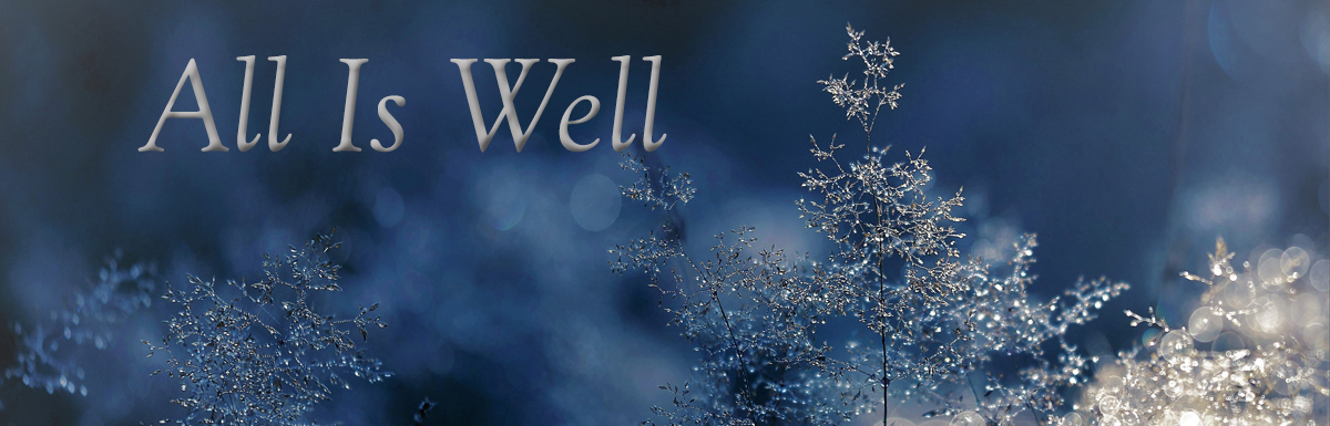 """2018 – Week 14 – """"All Is Well"""""""