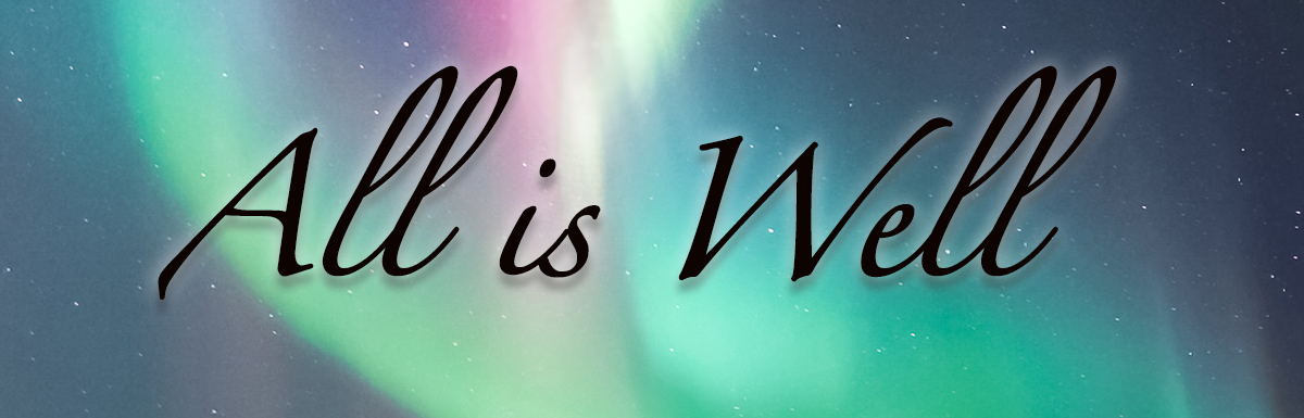 2020 – Week 13 – All Is Well